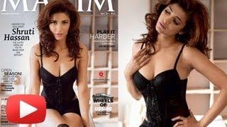 getlinkyoutube.com-Sensuous Shruti Hassan Looks Smoking Hot -- Maxim Magazine Cover Revealed