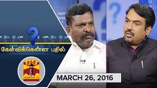 Kelvikkenna Bathil : Exclusive Interview with VCK Chief Thol. Thirumavalavan (26/03/2016)