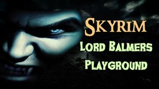 getlinkyoutube.com-Quest Mod Weekly - Scariest Skyrim Quest Ever! Lord Balmers Playground (Part 1)