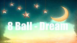 8 Ball   Dream (Lyric Video)