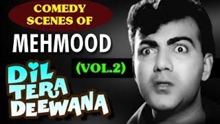 Comedy Scenes by Mehmood   Dil Tera Deewana   Classic Hindi Movie   Vol 2