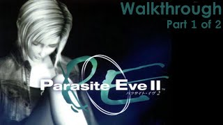 getlinkyoutube.com-Parasite Eve 2 Walkthrough [1 of 2]