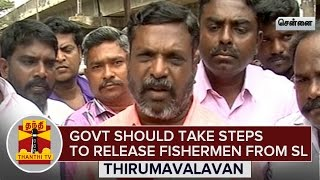 State and Centre should take steps for Permanent Solution to Fishermen Issue : Thirumavalavan
