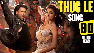 getlinkyoutube.com-Thug Le - Song | Ladies vs Ricky Bahl | Ranveer Singh | Anushka Sharma | Vishal Dadlani
