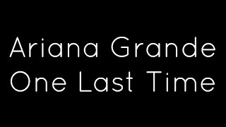 getlinkyoutube.com-Ariana Grande - One Last Time Lyrics