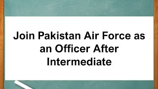 Join Pakistan Air Force as an Officer After Intermediate width=
