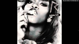 Rihanna - Birthday Cake (ft Busta Rhymes & Reek Da Villain)