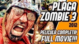 getlinkyoutube.com-PLAGA ZOMBIE 3 - Full Movie - Pelicula completa