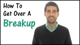 getlinkyoutube.com-How To Get Over A Break Up - Instant Impact