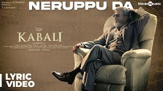 getlinkyoutube.com-Kabali Songs | Neruppu Da Song with Lyrics | Rajinikanth | Pa Ranjith | Santhosh Narayanan