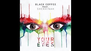 Black Coffee ft. Shekhinah - Your Eyes (official video) width=
