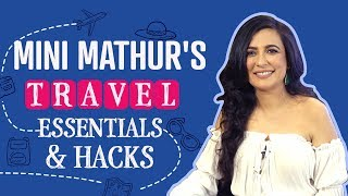 Mini Mathur's Travel Essentials & Hacks | S01E03 | Bollywood | Fashion | Pinkvilla