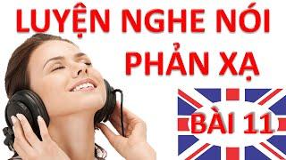 getlinkyoutube.com-Luyện nghe nói phản xạ Tiếng Anh - Bài 11 - Luyen nghe phan xa