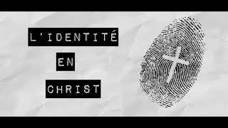 L' identité en Christ_fév 2021
