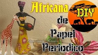 getlinkyoutube.com-Africana hecha con Papel Periódico DIY Reciclaje/African with news paper