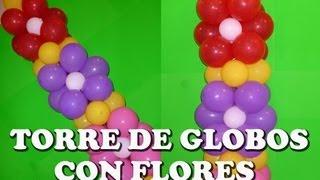 TORRE DE GLOBOS CON FLORES - FLOWERS IN A BALLOON TOWER