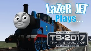 getlinkyoutube.com-LaZeR JET Plays... Train Simulator 2017 - Thomas The Tank Engine