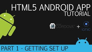 getlinkyoutube.com-Cordova and Ionic | Android HTML5 App Development Tutorial | Part 1