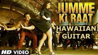 Jumme Ki Raat Hawaiian Guitar Instrumental Video | Kick | Salman Khan, Jacqueline Fernandez