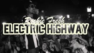 Rockie Fresh - Electric Highway (Trailer)