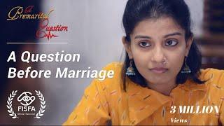 A Premarital Question  (A Question Before Marriage) | A Short Film width=