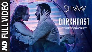 DARKHAAST Full Video Song    SHIVAAY   Arijit Singh & Sunidhi Chauhan   Ajay Devgn   T-Series