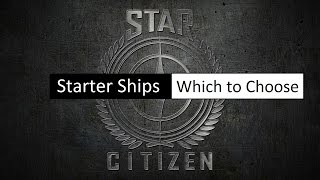 getlinkyoutube.com-Starter Packages ✯ Which to Choose? ✯ Star Citizen Buyer's Guide