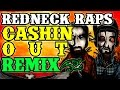 Redneck Souljers - Headin Out Ca$h Out - Cashin Out remix