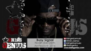 Busy Signal - Naah Use Dem