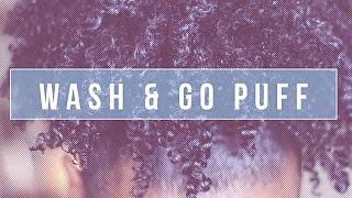 getlinkyoutube.com-Wash & Go High Puff   Natural Hair