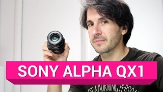 getlinkyoutube.com-Sony Alpha QX1: la recensione di HDblog