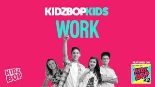 getlinkyoutube.com-KIDZ BOP Kids - Work (KIDZ BOP 32)