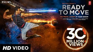 Ready To Move Video Song | The Prowl Anthem | Featuring Tiger Shroff | Armaan Malik | Amaal Mallik width=