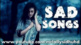 getlinkyoutube.com-Top 5 Punjabi Sad Songs Collection Sad Songs 4 You Lally's Collection   YouTube