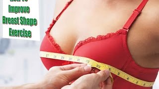 How To Improve Breast Shape Exercise | Breast Lifting Exercises At Home