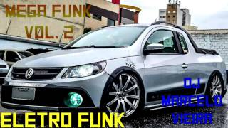 getlinkyoutube.com-MEGA FUNK ELETRO FUNK Vol. 2