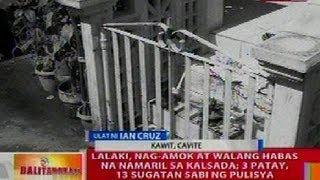 BT: Lalaki, nag-amok at walang habas na namaril sa kalsada sa Cavite