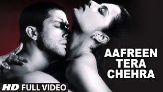 Aafreen Tera Chehra (Full Song) Film   Red