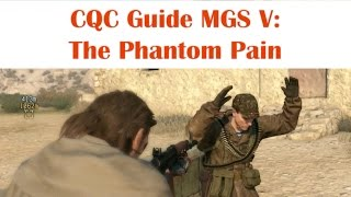 getlinkyoutube.com-Metal Gear Solid V Phantom Pain: CQC Tactics Guide & Tutorial