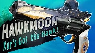 getlinkyoutube.com-XUR'S BACK WITH HAWKMOON!  Hawkmoon Exotic Hand Cannon | Destiny (Rise of Iron)
