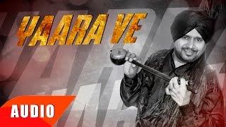 Yaara Ve ( Full Audio Song ) | Karamjit Anmol | Punjabi Song Collection | Speed Records