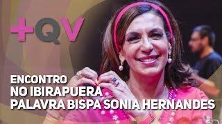 2014 - Encontro de Mulheres no Ibirapuera - Palavra Bispa Sonia Hernandes