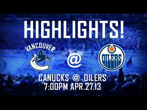 Canucks at Oilers Highlights (April 27, 2013)