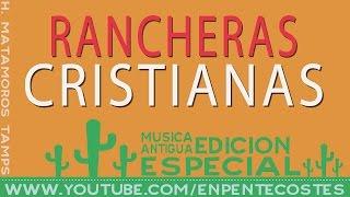 getlinkyoutube.com-1 HORA ESPECIAL DE RANCHERAS CRISTIANAS (H. Matamoros Tamps)