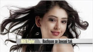 getlinkyoutube.com-Niti Taylor Childhood Pictures (Bachpan se Jawani tak)