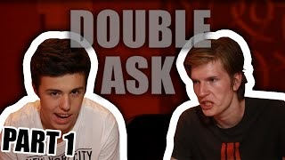 DOUBLE ASK | PART 1 w/ Ixajr [Porty]