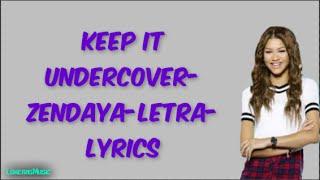 getlinkyoutube.com-Keep It Undercover Zendaya Letra Lyrics LokerasMusic