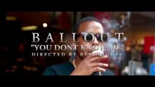 Ballout - You Don't Know Me