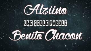 Benito Chacon - Une seule parole (ft. Alziino)