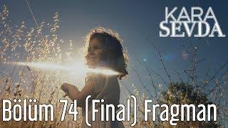 Kara Sevda 74. Bölüm (Final) Fragman width=